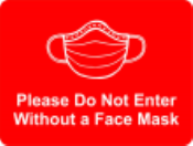 "Petersen Specialty - 6"" x 8"" wall sign ""Please Do Not Enter Without a Face Mask"" for COVID-19 guidelines. This and more pre-designed and custom signs made to keep customers and employees safe available now. Order Today!"