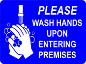 "Petersen Specialty - 6"" x 8"" wall sign ""Wash Your Hands Upon Entering"" for COVID-19 guidelines. This and more pre-designed and custom signs made to keep customers and employees safe available now. Order Today!"