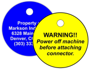 "Petersen Specialty - Engraved 2"" round plastic tag for control boxes/panels, machine equipment and industrial uses. Customize text, color and easy install options for your needs. Durable for indoors and outdoors. Order today!"